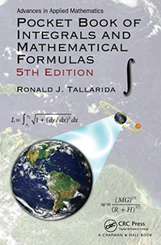 Pocket Book of Integrals and Mathematical Formulas, 5th Edition (Advances in Applied Mathematics): ...