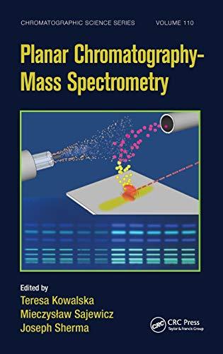 9781498705882: Planar Chromatography - Mass Spectrometry (Chromatographic Science Series)