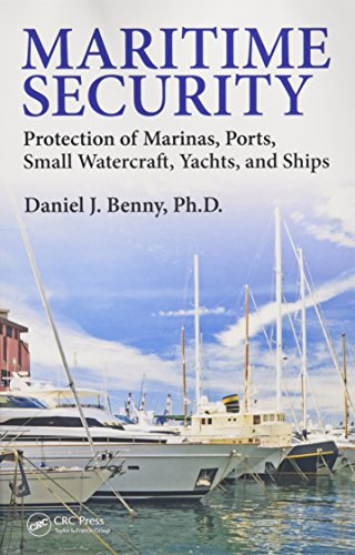 9781498706605: Maritime Security: Protection of Marinas, Ports, Small Watercraft, Yachts, and Ships