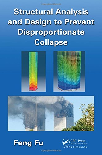 9781498706797: Structural Analysis and Design to Prevent Disproportionate Collapse