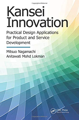 Kansei Innovation: Practical Design Applications for Product and Service Development (Industrial ...