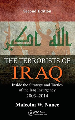 9781498706896: The Terrorists of Iraq: Inside the Strategy and Tactics of the Iraq Insurgency 2003-2014, Second Edition