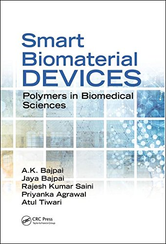 Smart Biomaterial Devices: Polymers in Biomedical Sciences: Bajpai, A.K.; Bajpai,