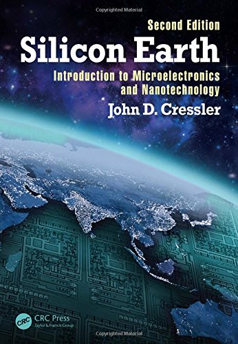 9781498708258: Silicon Earth: Introduction to Microelectronics and Nanotechnology, Second Edition