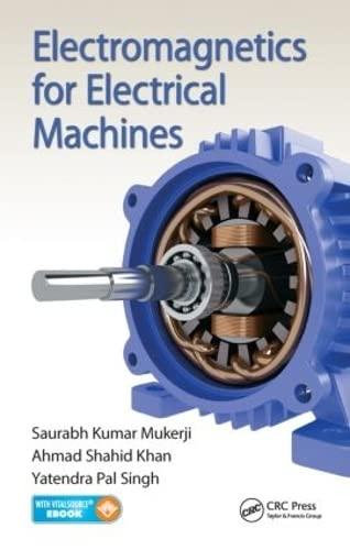 Electromagnetics for Electrical Machines: Saurabh Kumar Mukerji,