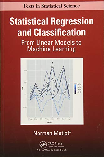 9781498710916: Statistical Regression and Classification: From Linear Models to Machine Learning (Chapman & Hall/CRC Texts in Statistical Science)