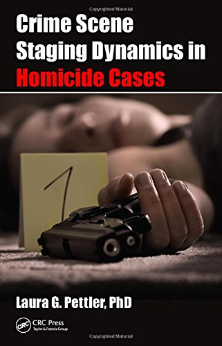 9781498711180: Crime Scene Staging Dynamics in Homicide Cases