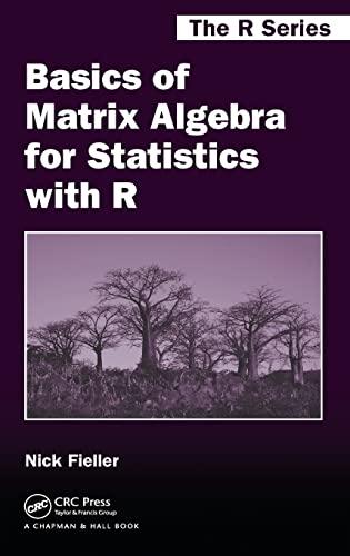 9781498712361: Basics of Matrix Algebra for Statistics with R
