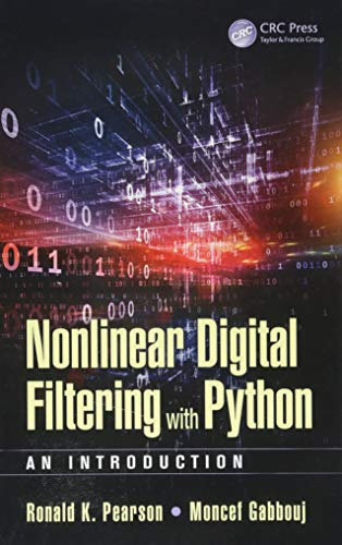 9781498714112: Nonlinear Digital Filtering with Python: An Introduction