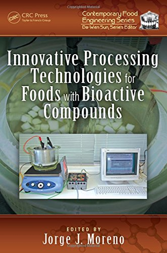 9781498714846: Innovative Processing Technologies for Foods with Bioactive Compounds (Contemporary Food Engineering)