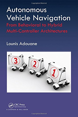 9781498715584: Autonomous Vehicle Navigation: From Behavioral to Hybrid Multi-Controller Architectures