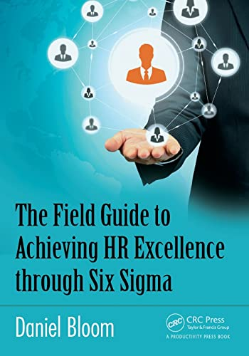 9781498715676: The Field Guide to Achieving HR Excellence through Six Sigma