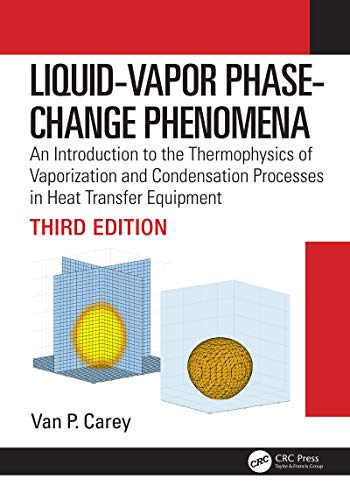 9781498716611: Liquid Vapor Phase Change Phenomena: An Introduction to the Thermophysics of Vaporization and Condensation Processes in Heat Transfer Equipment, Third Edition