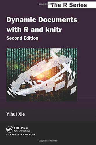 9781498716963: Dynamic Documents with R and knitr, Second Edition (Chapman & Hall/CRC The R Series)