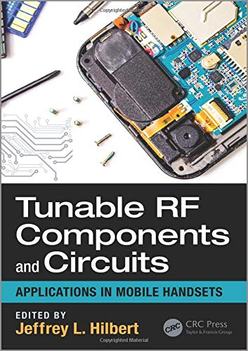 9781498718899: Tunable RF Components and Circuits: Applications in Mobile Handsets (Devices, Circuits, and Systems)