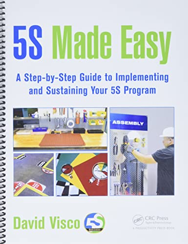 9781498719827: 5S Made Easy: A Step-by-Step Guide to Implementing and Sustaining Your 5S Program