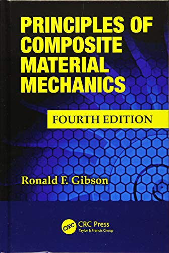 Principles of Composite Material Mechanics: Ronald F. Gibson