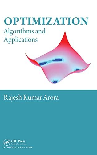 Optimization: Algorithms And Applications: Rajesh Kumar Arora