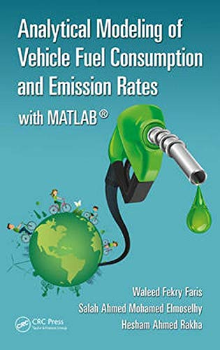9781498721950: Analytical Modeling of Vehicle Fuel Consumption and Emission Rates: with MATLAB ®
