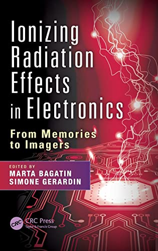 9781498722605: Ionizing Radiation Effects in Electronics: From Memories to Imagers (Devices, Circuits, and Systems)