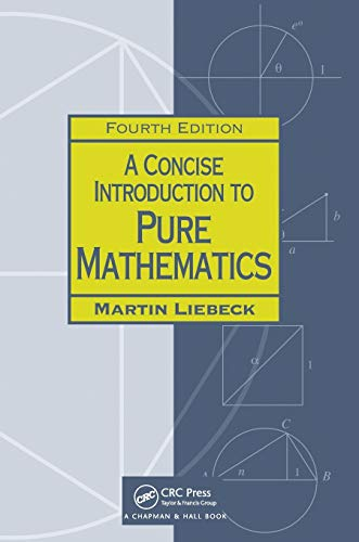 9781498722926: A Concise Introduction to Pure Mathematics, Fourth Edition (Chapman Hall/Crc Mathematics)
