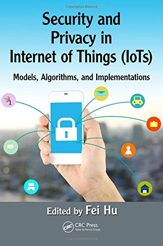 9781498723183: Security and Privacy in Internet of Things (IoTs): Models, Algorithms, and Implementations