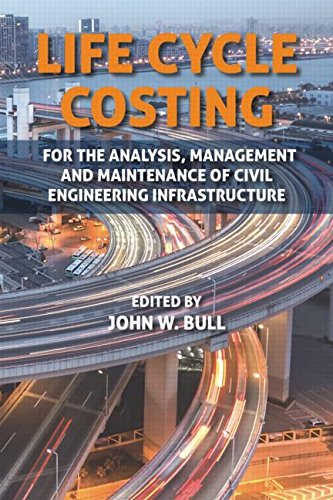 9781498723213: Life Cycle Costing: For the Analysis, Management and Maintenance of Civil Engineering Infrastructure