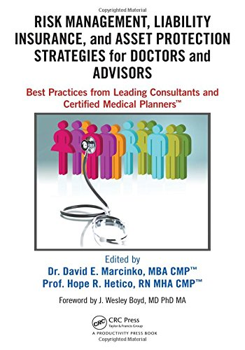 9781498725989: Risk Management, Liability Insurance, and Asset Protection Strategies for Doctors and Advisors: Best Practices from Leading Consultants and Certified Medical Planners™