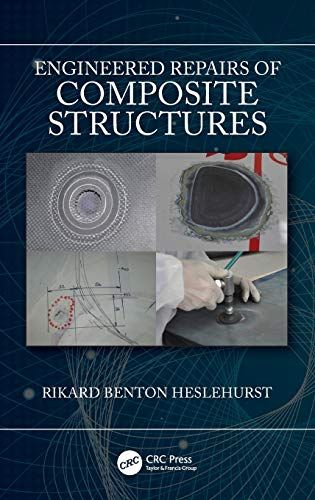 9781498726269: Engineered Repairs of Composite Structures