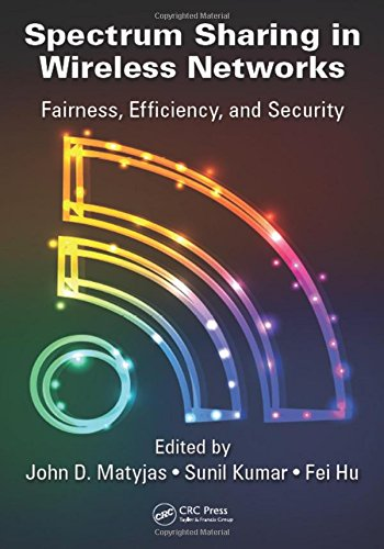 Spectrum Sharing in Wireless Networks: Fairness, Efficiency, and Security: CRC Press