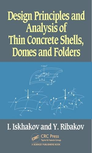 9781498726641: Design Principles and Analysis of Thin Concrete Shells, Domes and Folders