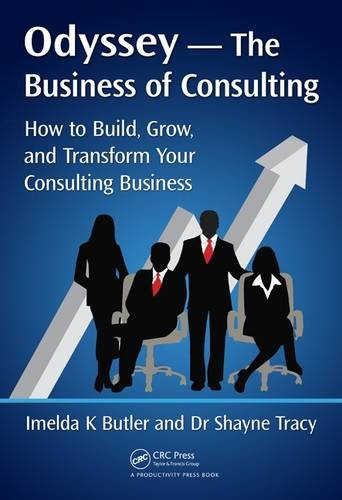 9781498729123: Odyssey --The Business of Consulting: How to Build, Grow, and Transform Your Consulting Business