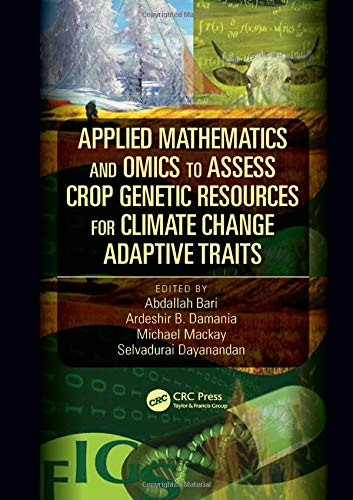 9781498730136: Applied Mathematics and Omics to Assess Crop Genetic Resources for Climate Change Adaptive Traits
