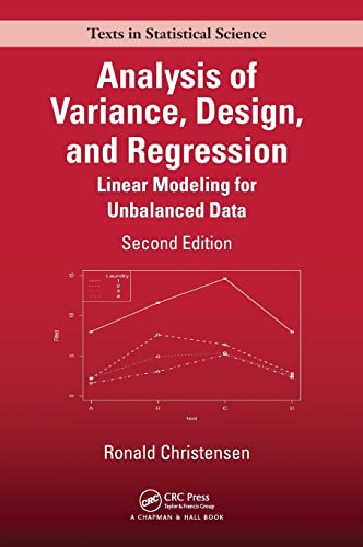 9781498730143: Analysis of Variance, Design, and Regression: Linear Modeling for Unbalanced Data, Second Edition (Chapman & Hall/CRC Texts in Statistical Science)
