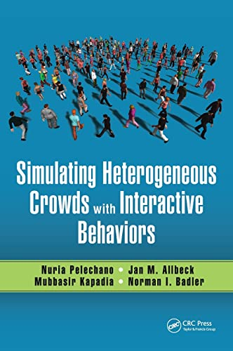 9781498730365: Simulating Heterogeneous Crowds with Interactive Behaviors