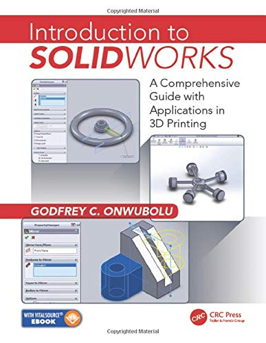 9781498731195: Introduction to SolidWorks: A Comprehensive Guide with Applications in 3D Printing