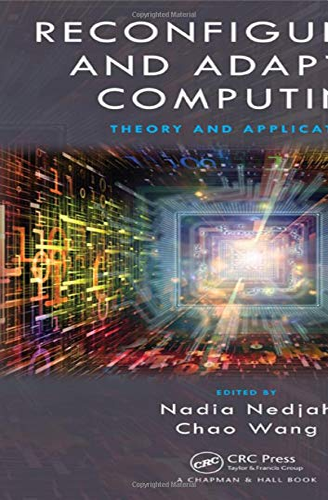Reconfigurable and Adaptive Computing: Theory and Applications: Chapman and Hall/CRC