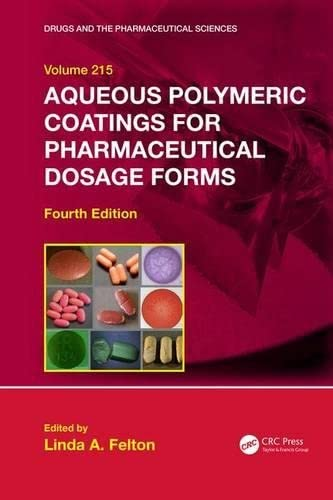 9781498732086: Aqueous Polymeric Coatings for Pharmaceutical Dosage Forms (Drugs and the Pharmaceutical Sciences)