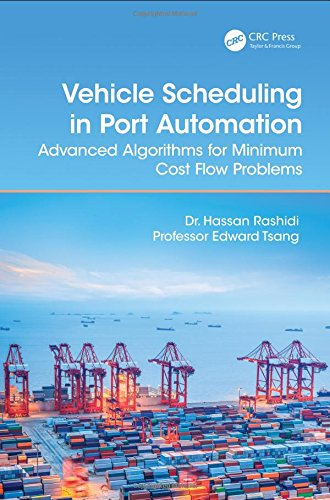 9781498732536: Vehicle Scheduling in Port Automation: Advanced Algorithms for Minimum Cost Flow Problems, Second Edition