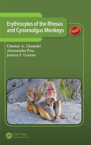 9781498733595: Erythrocytes of the Rhesus and Cynomolgus Monkeys