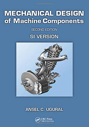9781498735360: Mechanical Design of Machine Components, Second Edition: SI Version