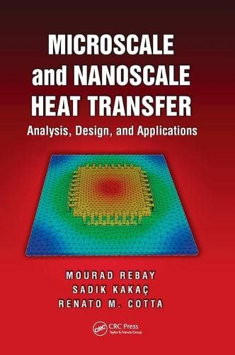 9781498736305: Microscale and Nanoscale Heat Transfer: Analysis, Design, and Application