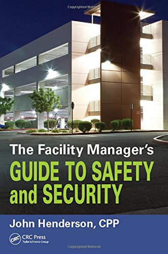 9781498737722: The Facility Manager's Guide to Safety and Security