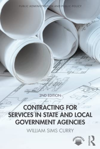 Contracting for Services in State and Local Government Agencies: Curry, William Sims
