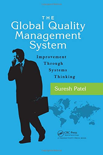 9781498739801: The Global Quality Management System: Improvement Through Systems Thinking