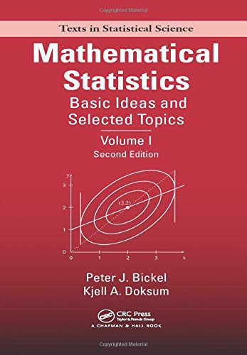 9781498740319: Mathematical Statistics: Basic Ideas and Selected Topics, Volumes I-II Package (Chapman & Hall/CRC Texts in Statistical Science)