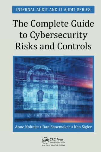 9781498740548: The Complete Guide to Cybersecurity Risks and Controls (Internal Audit and IT Audit)