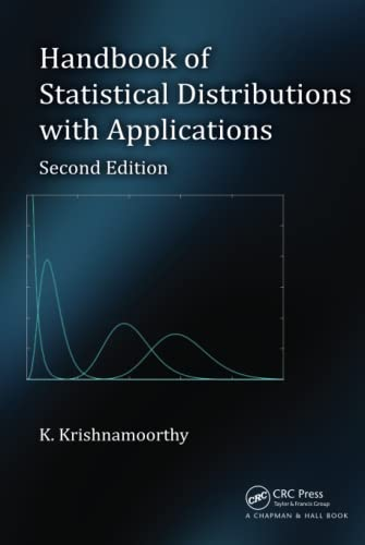 Handbook of Statistical Distributions with Applications, Second Edition (Statistics: A Series of ...