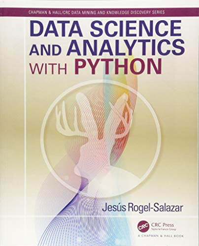 9781498742092: Data Science and Analytics with Python (Chapman & Hall/CRC Data Mining and Knowledge Discovery Series)