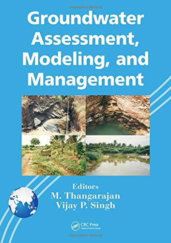Groundwater Assessment Modeling And Management: Thangarajan M